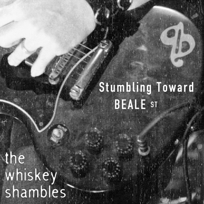The Whiskey Shambles - Stumbling Toward Beale Street (album art)