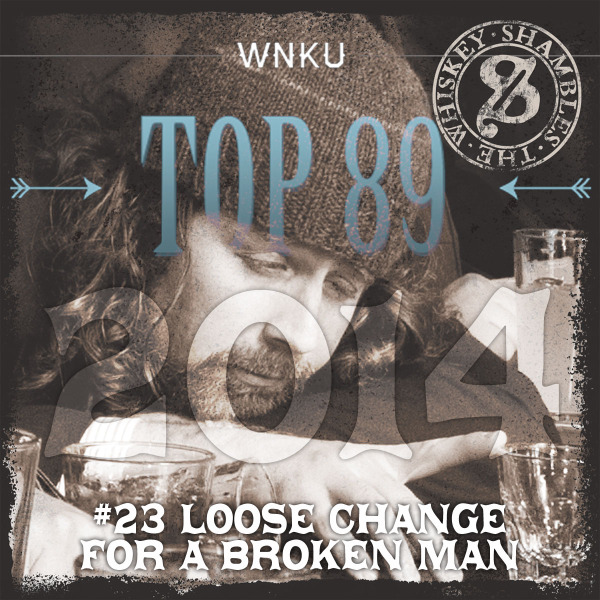 Top 89 Albums of 2014 - Loose Change for a Broken Man - The Whiskey Shambles
